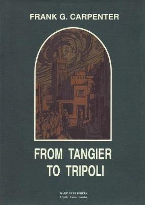 From Tangier to Tripoli (Hardcover): Frank G. Carpenters