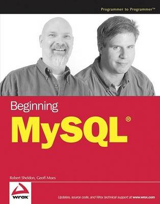 Beginning MySQL (Electronic book text, 1st edition): Robert Sheldon, Geoff Moes