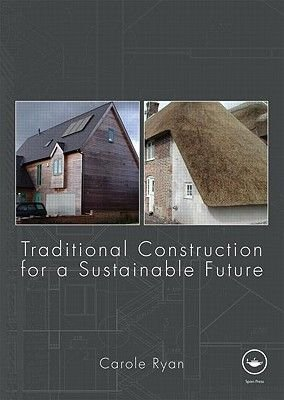 Traditional Construction for a Sustainable Future (Paperback): Carole Ryan