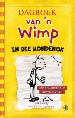 Dagboek Van 'N Wimp: In Die Hondehok (Afrikaans, Paperback): Jeff Kinney