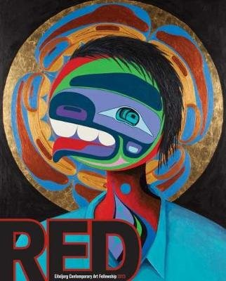 Red - The Eiteljorg Contemporary Art Fellowship, 2013 (Paperback): Jennifer Complo McNutt, Ashley Holland