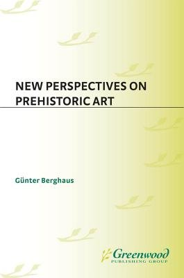 New Perspectives on Prehistoric Art (Electronic book text): Gunter Berghaus