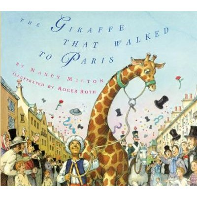 The Giraffe That Walked to Paris (Hardcover): Nancy Milton