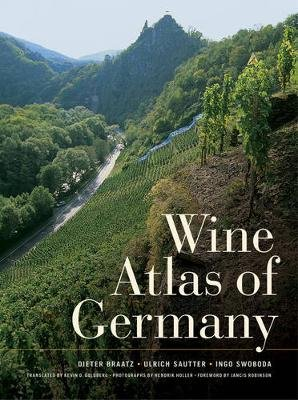 Wine Atlas of Germany (Hardcover): Dieter Braatz, Ulrich Sautter, Ingo Swoboda