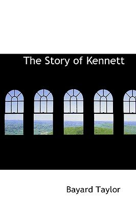 The Story of Kennett (Paperback): Bayard Taylor