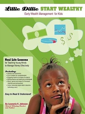 Lillie Dillie Start Wealthy - Early Wealth Management for Kids (Paperback): Leanoria Johnson