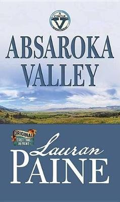 Absaroka Valley - A Circle V Western (Large print, Hardcover, Large type / large print edition): Lauran Paine