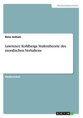 Lawrence Kohlbergs Stufentheorie Des Moralischen Verhaltens (English, German, Paperback): Rene Jochum