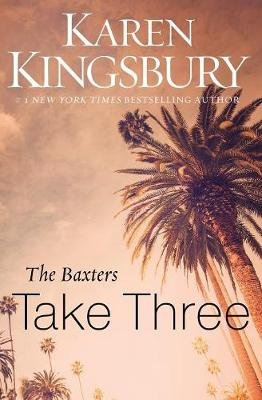 The Baxters: Take Three (Paperback): Karen Kingsbury