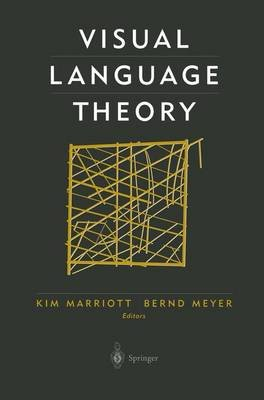 Visual Language Theory (Hardcover, 1998 ed.): Kim Marriott, Bernd Meyer