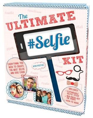 The Ultimate Selfie Kit (Kit): Parragon Books Ltd