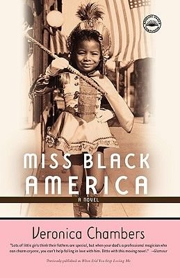 Miss Black America (Paperback, 1st Harlem Moon trade pbk. ed): Veronica Chambers