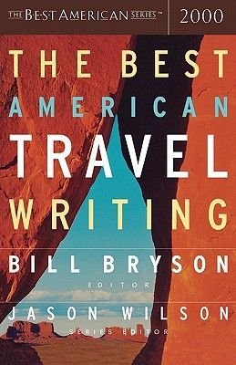 The Best American Travel Writing (Paperback, 2000): Bryson
