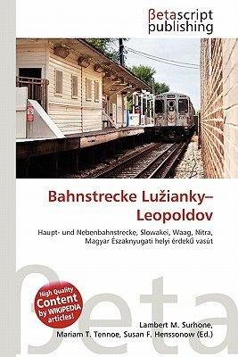 Bahnstrecke Lu Ianky-Leopoldov (German, Paperback): Lambert M. Surhone, Mariam T. Tennoe, Susan F. Henssonow