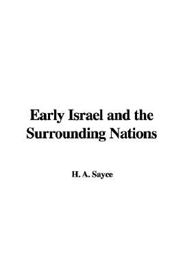 Early Israel and the Surrounding Nations (Hardcover): H. A. Sayce