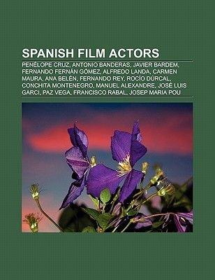 Spanish Film Actors Penelope Cruz Antonio Banderas Javier Bardem