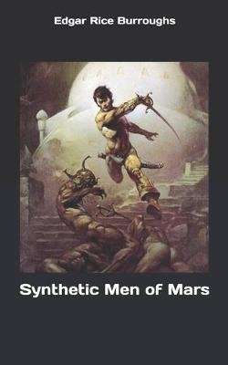 Synthetic Men of Mars (Paperback): Edgar Rice Burroughs