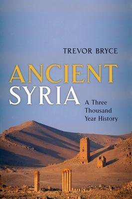 Ancient Syria - A Three Thousand Year History (Hardcover): Trevor Bryce