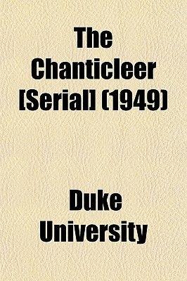 The Chanticleer [Serial] (1949) (Paperback): Duke University