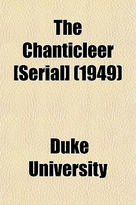 The Chanticleer [Serial] (1949) (Paperback): Duke University