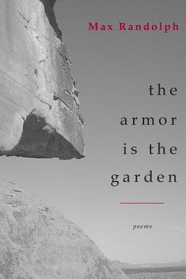 The Armor Is the Garden (Paperback): MR Randolph Maxted, Max Randolph