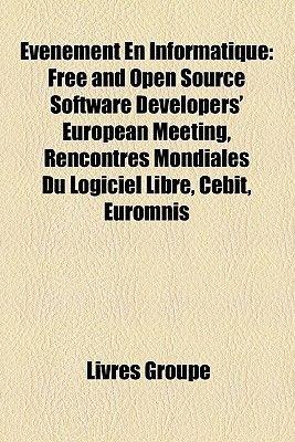 Vnement En Informatique - Free and Open Source Software Developers' European Meeting, Rencontres Mondiales Du Logiciel...