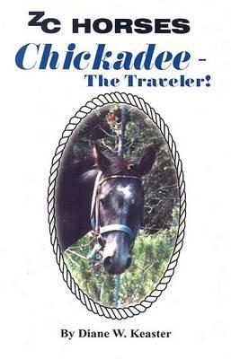 Chickadee - The Traveler (Paperback): Diane W Keaster