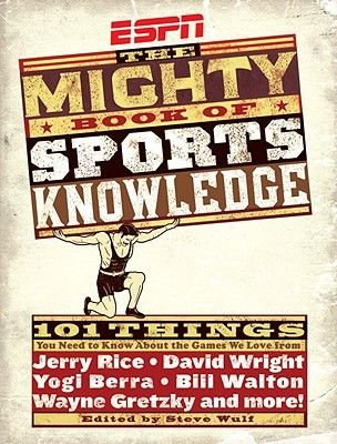 ESPN: The Mighty Book of Sports Knowledge (Hardcover): Steve Wulf