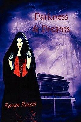 Darkness & Dreams (Paperback): Ravyn Reccio