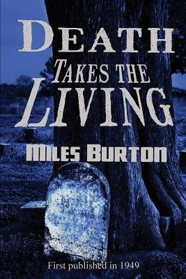 Death Takes the Living (Paperback): Miles Burton
