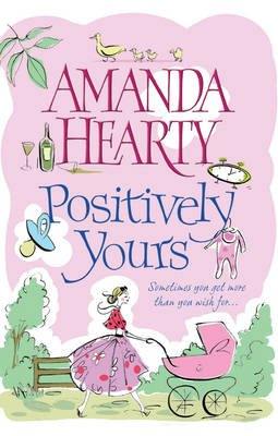 Positively Yours (Paperback): Amanda Hearty