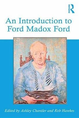 An Introduction to Ford Madox Ford (Electronic book text): Ashley Chantler, Rob Hawkes