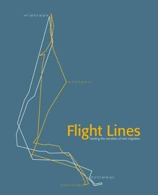 Flight Lines - Tracking the wonders of bird migration (Hardcover): Mike Toms
