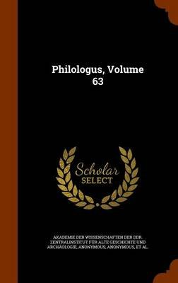 Philologus, Volume 63 (Hardcover): Akademie Der Wissenschaften Der Ddr Zen, Deutsche Akademie Der Wissenschaften Zu