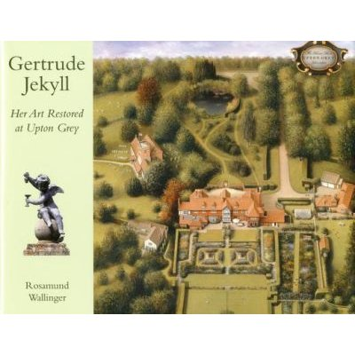 Gertrude Jekyll: Her Art Restored at Upton Grey (Hardcover): Rosamund Wallinger