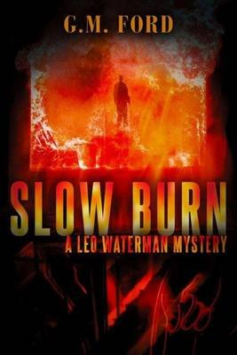 Slow Burn (Paperback): G.M. Ford