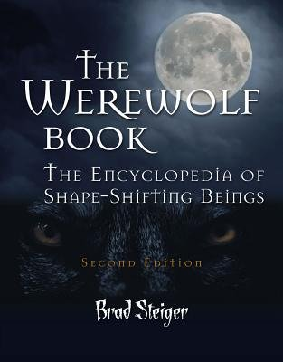 The Werewolf Book - The Encyclopedia of Shape-Shifting Beings (Electronic book text): Brad Steiger