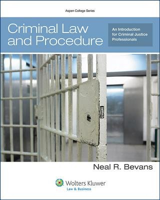 Criminal Law and Procedure for Criminal Justice Professionals (Paperback): Bevans