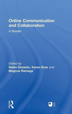 Online Communication and Collaboration - A Reader (Hardcover, New): Helen Donelan, Karen Kear, Magnus Ramage
