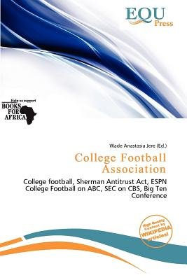College Football Association (Paperback): Wade Anastasia Jere
