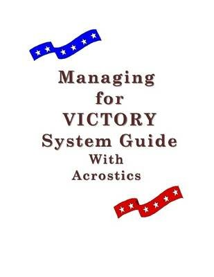 Managing for Victory System Guide With Acrostics (Electronic book text): James Saylor