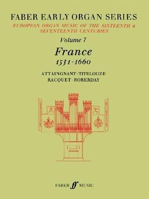 France 1531-1660, v. 7 (Paperback): James Dalton