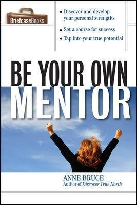 Be Your Own Mentor (Paperback): Anne Bruce