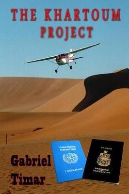 The Khartoum Project (Paperback): Gabriel Timar