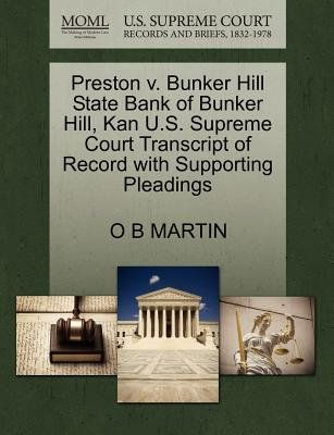 Preston V. Bunker Hill State Bank of Bunker Hill, Kan U.S. Supreme Court Transcript of Record with Supporting Pleadings...