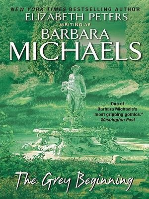 The Grey Beginning (Electronic book text): Barbara Michaels