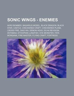 Sonic Wings - Enemies - Avro Bomber, Bagarius Model, Black Dragon, Black Star, Castle, Checkered Craft, Checkered Plane, Cross...