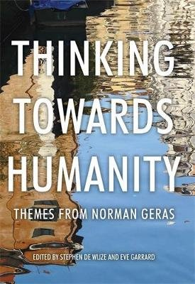Thinking Towards Humanity - Themes from Norman Geras (Hardcover): David Aaronovitch