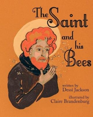The Saint and His Bees (Paperback): Dessi Jackson