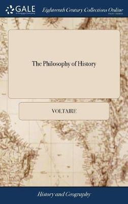 The Philosophy of History (Hardcover): Voltaire
